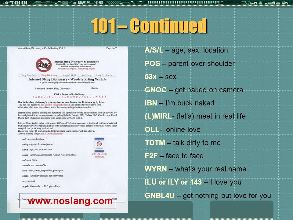 101 – Continued www.noslang.com A/S/L – age, sex, location