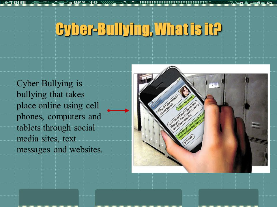 Cyber-Bullying, What is it