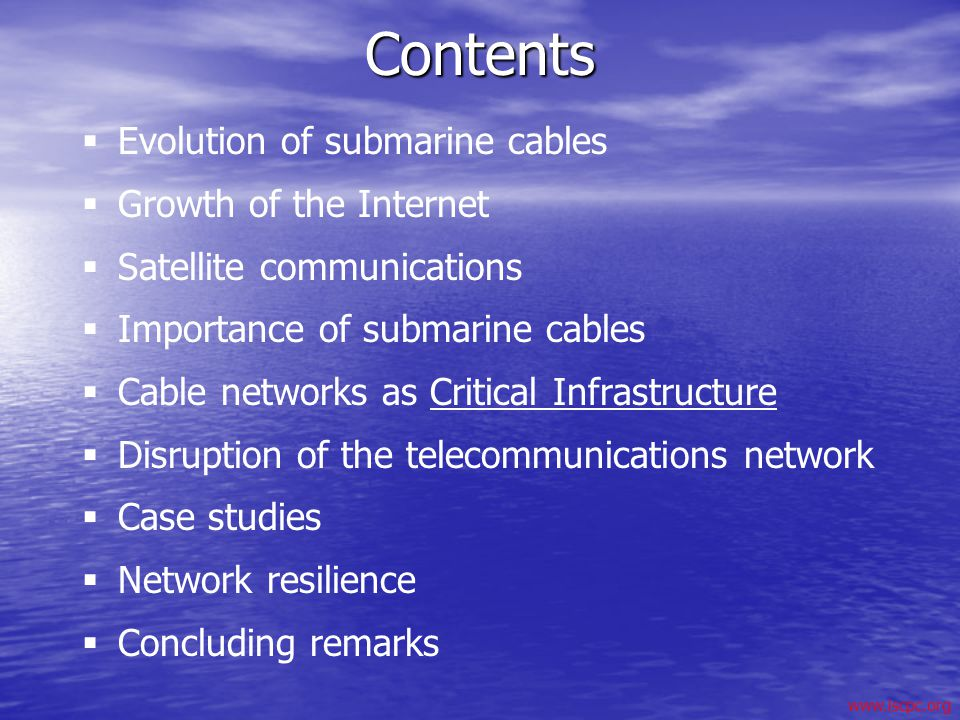 Contents Evolution of submarine cables Growth of the Internet