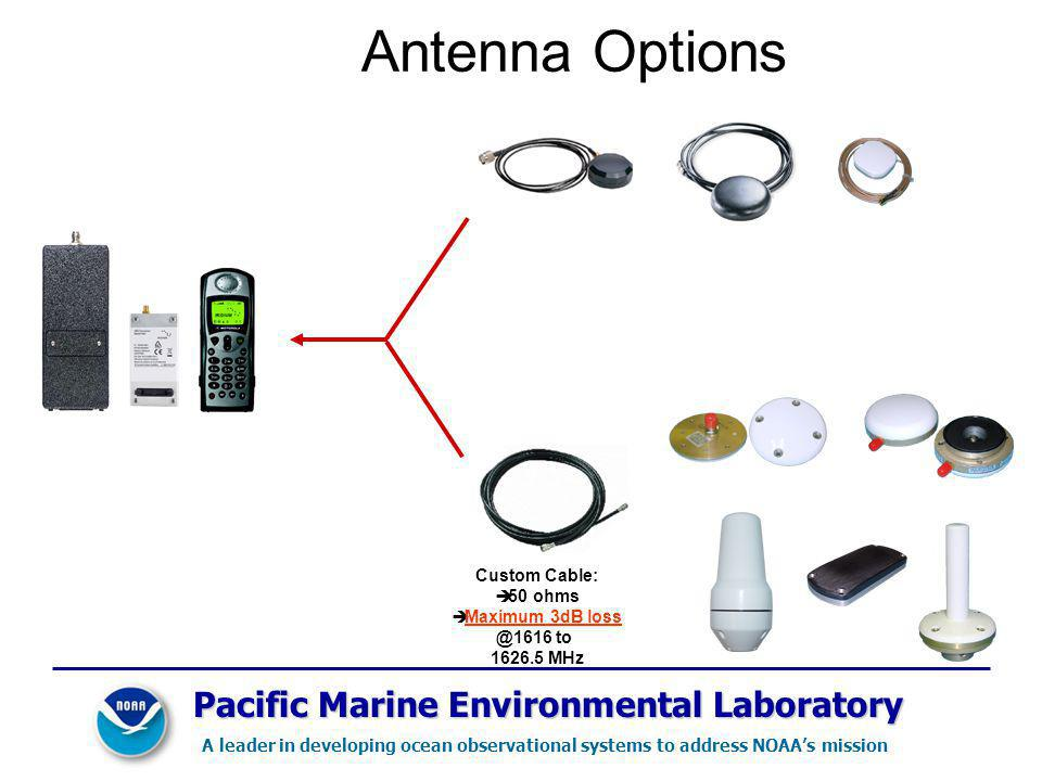 Antenna Options Pacific Marine Environmental Laboratory Custom Cable:
