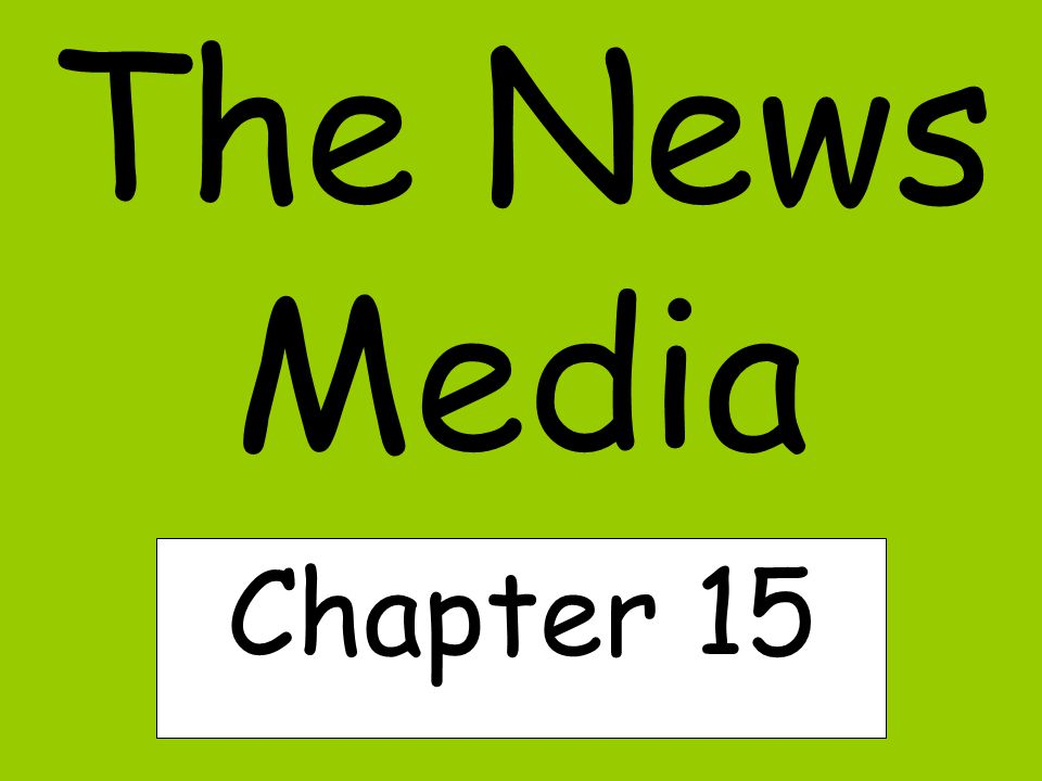 The News Media Chapter 15