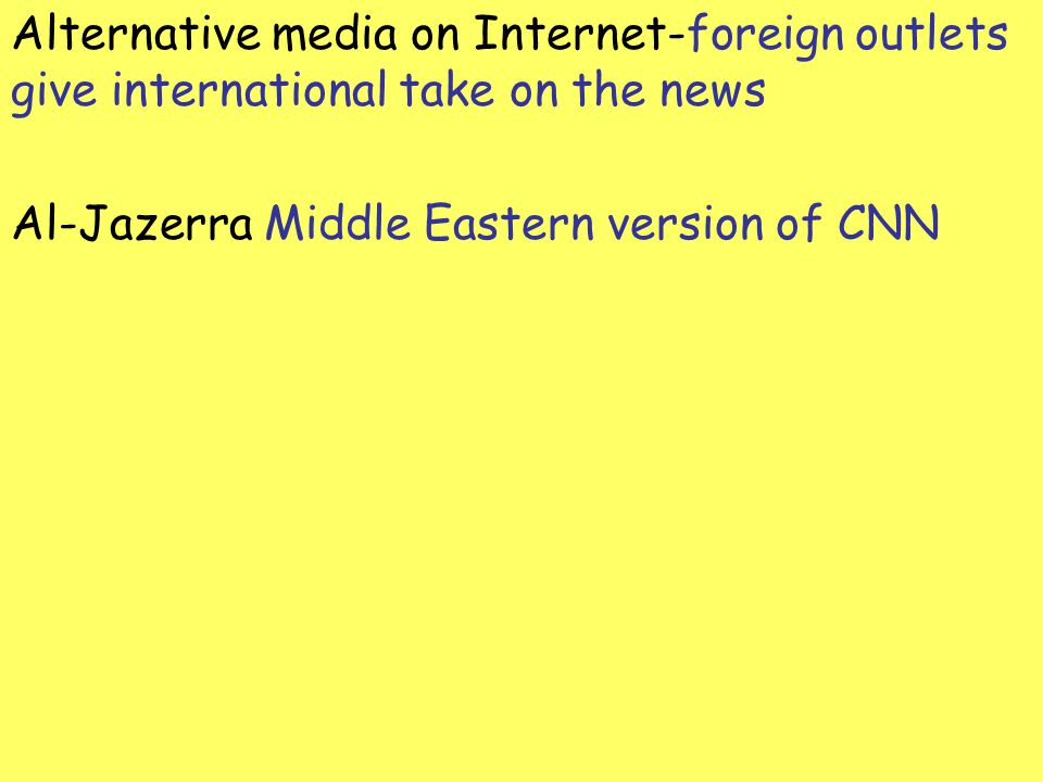 Alternative media on Internet-foreign outlets give international take on the news