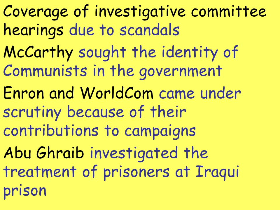 Coverage of investigative committee hearings due to scandals