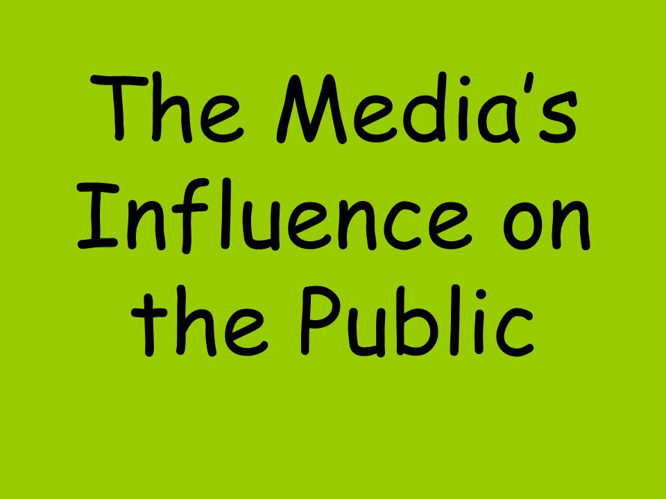 The Media's Influence on the Public
