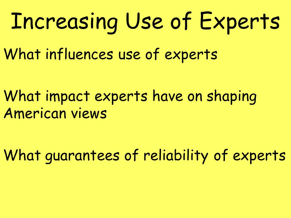 Increasing Use of Experts