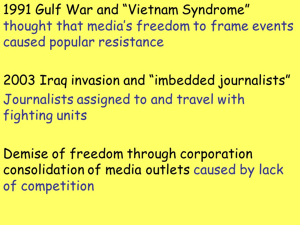 1991 Gulf War and Vietnam Syndrome thought that media's freedom to frame events caused popular resistance