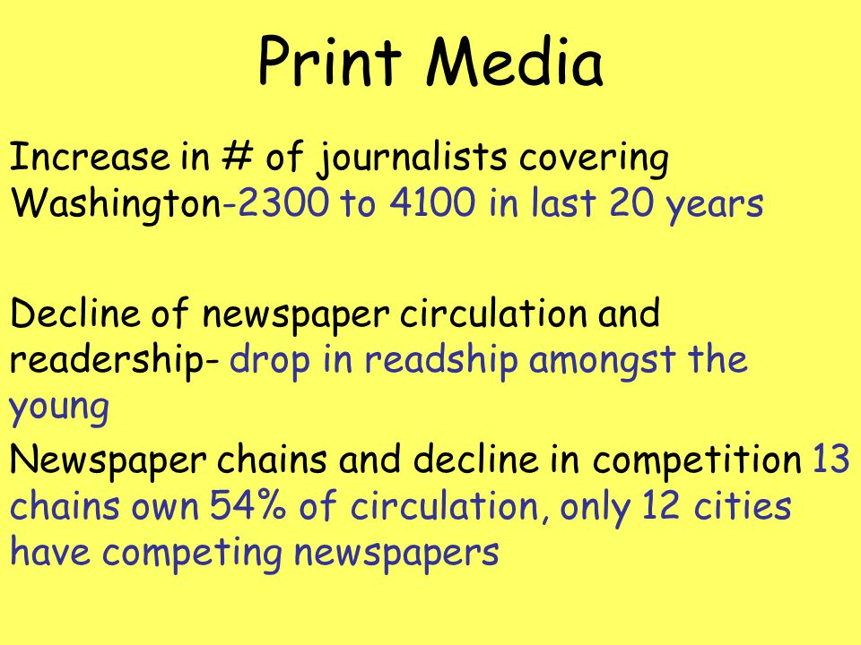 Print Media Increase in # of journalists covering Washington-2300 to 4100 in last 20 years.