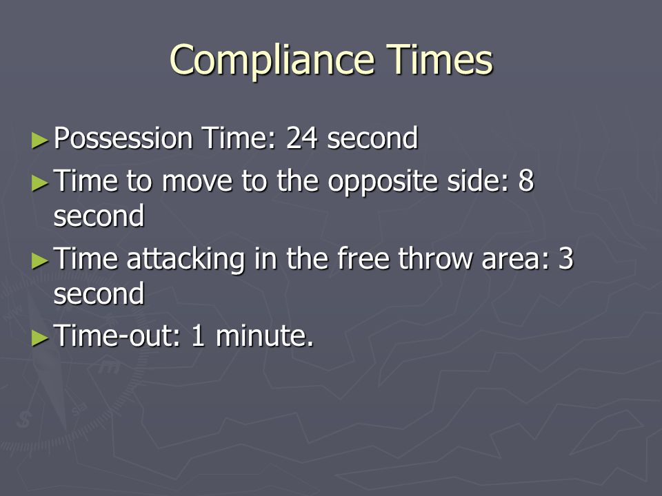 Compliance Times Possession Time: 24 second