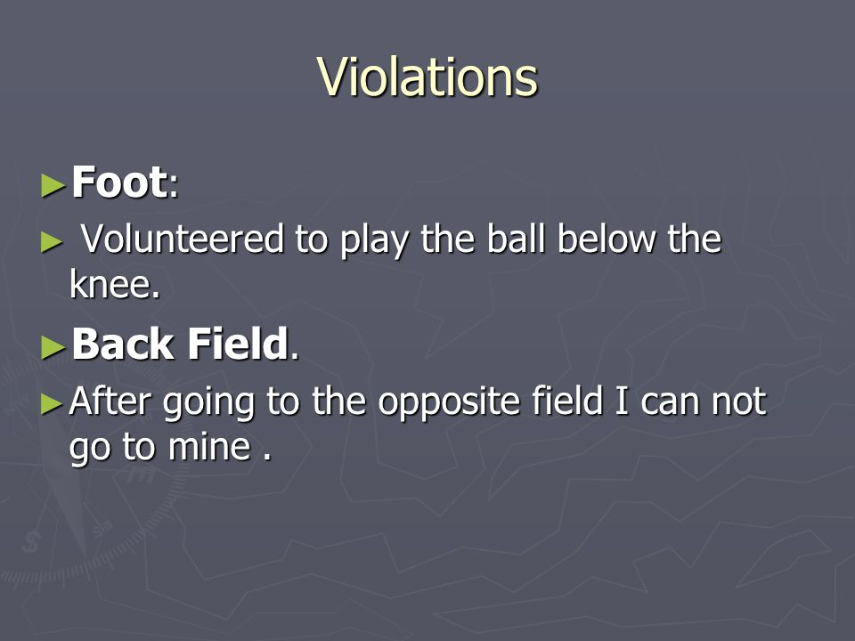 Violations Foot: Back Field.