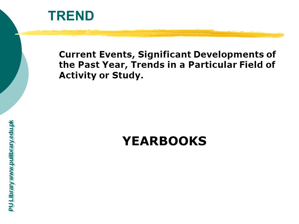 TREND Current Events, Significant Developments of the Past Year, Trends in a Particular Field of Activity or Study.