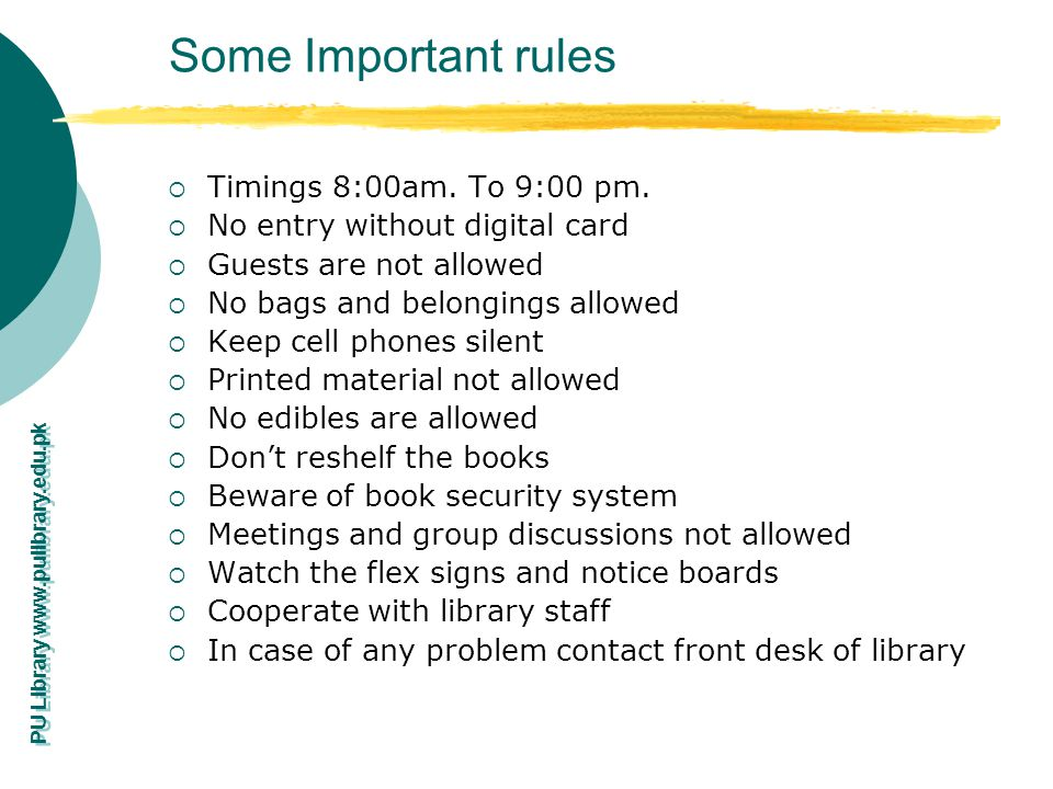 Some Important rules Timings 8:00am. To 9:00 pm.