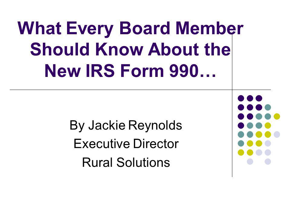 What Every Board Member Should Know About the New IRS Form 990…