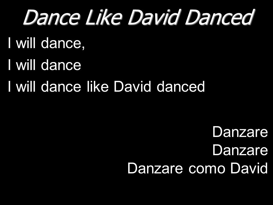 Dance Like David Danced