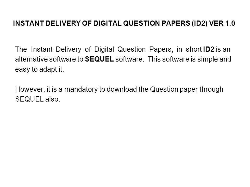 INSTANT DELIVERY OF DIGITAL QUESTION PAPERS (ID2) VER 1.0