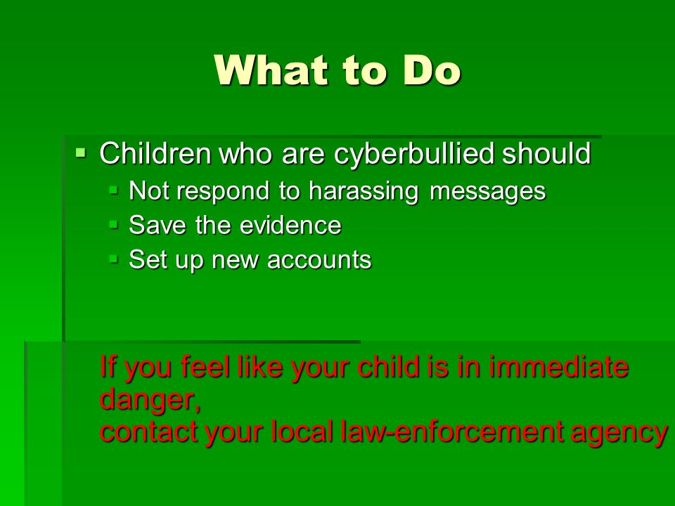 What to Do Children who are cyberbullied should