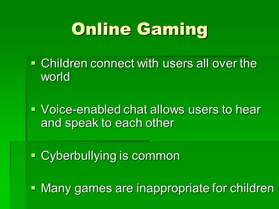 Online Gaming Children connect with users all over the world