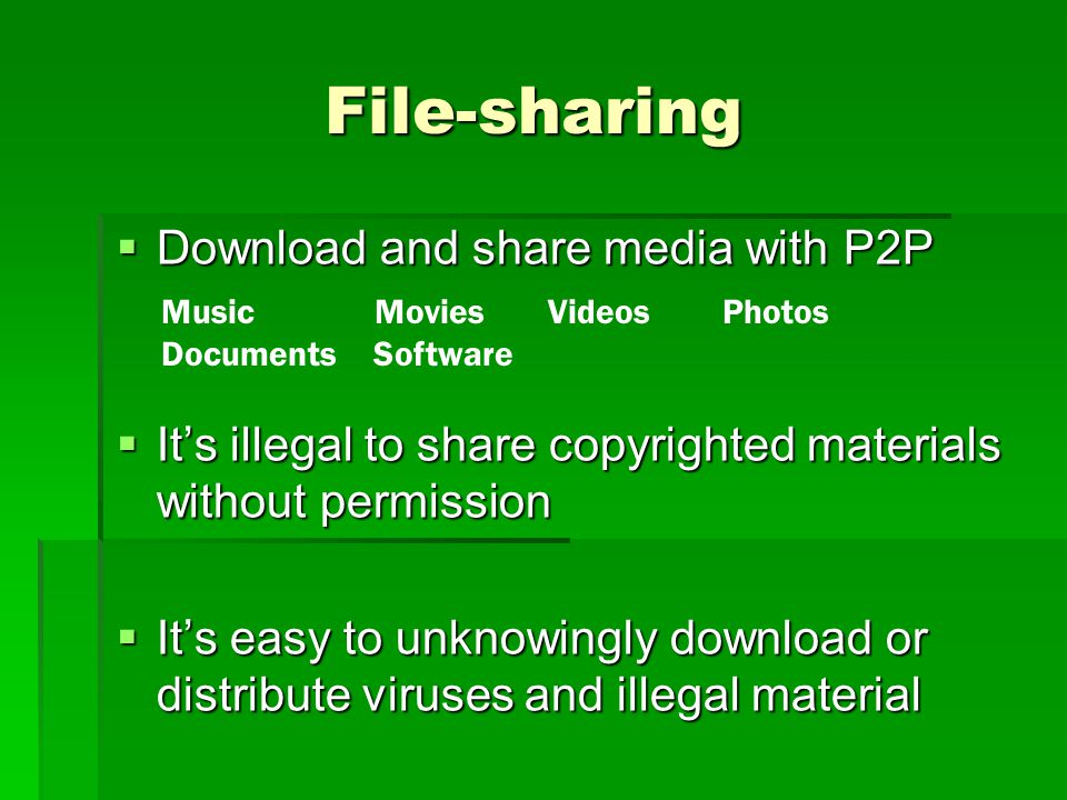 File-sharing Download and share media with P2P
