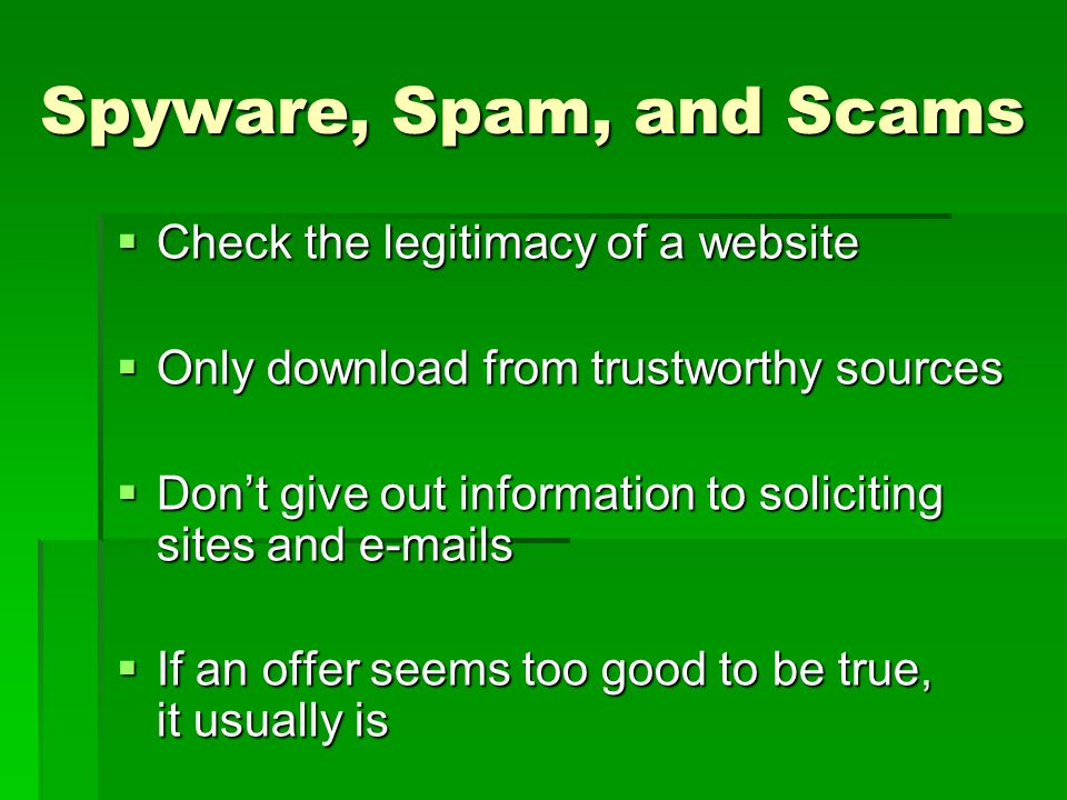 Spyware, Spam, and Scams Check the legitimacy of a website