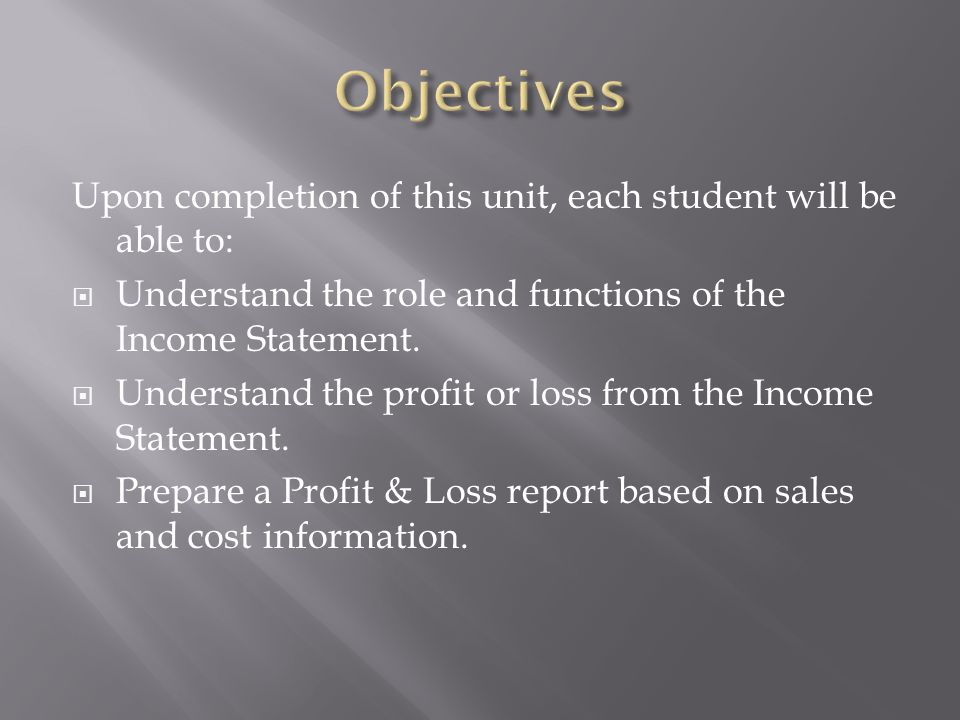 Objectives Upon completion of this unit, each student will be able to: