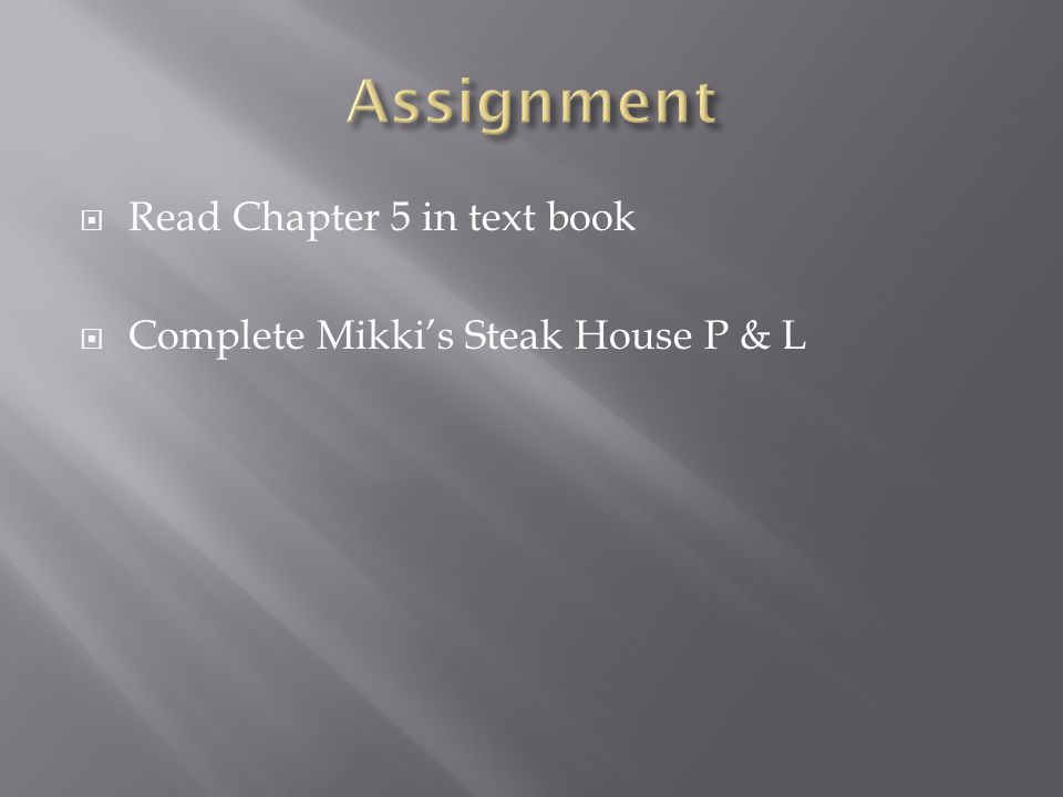 Assignment Read Chapter 5 in text book