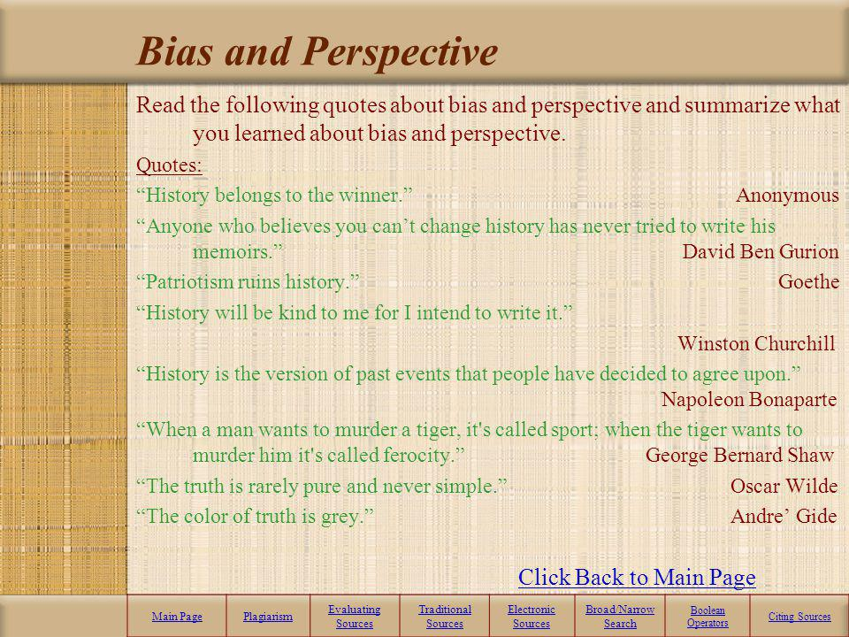 Bias and Perspective Read the following quotes about bias and perspective and summarize what you learned about bias and perspective.