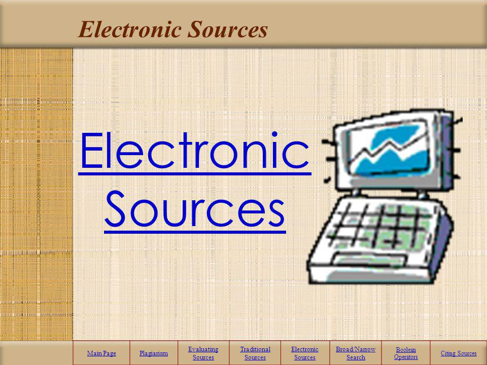 Electronic Sources Electronic Sources Main Page Plagiarism