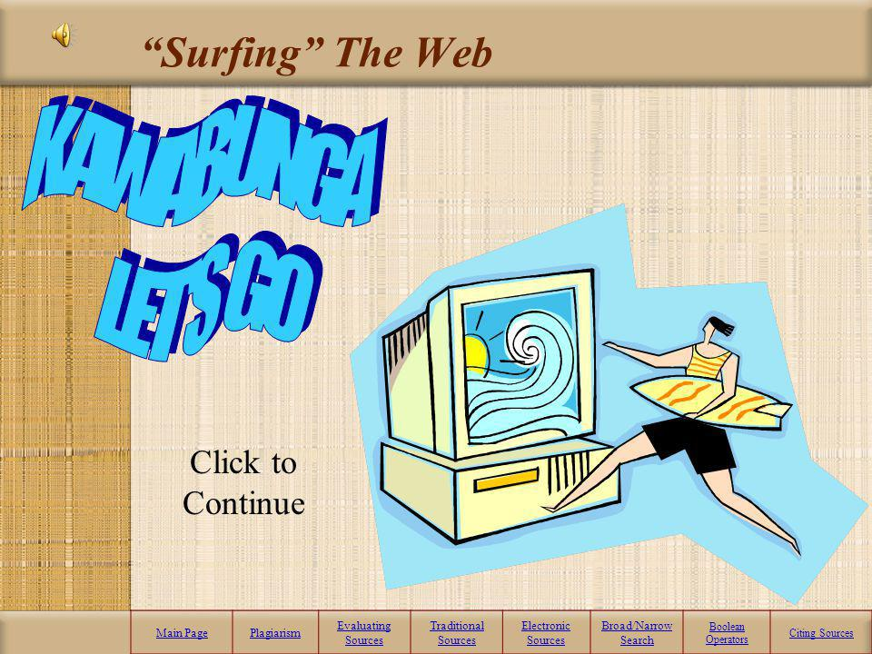 Surfing The Web KAWABUNGA LET S GO Click to Continue Main Page