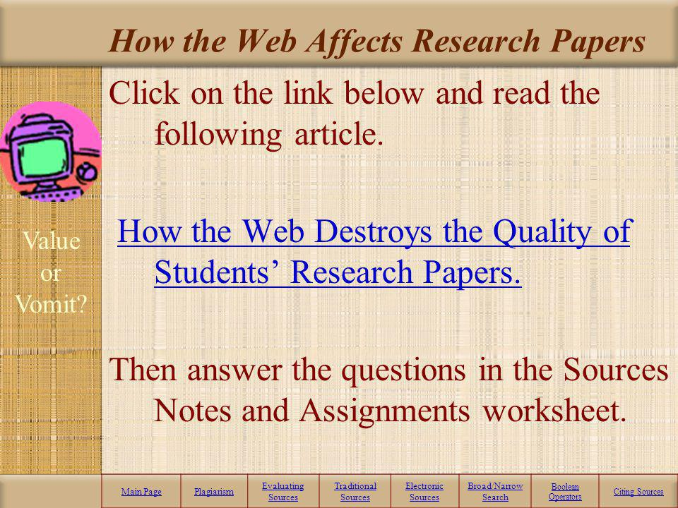 how the web destroys the quality of students research papers opposing view Web destroys student research papers faculty expectations and student use of web resources may cited by the students and to assess its quality according to.