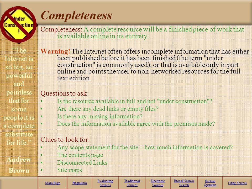 Completeness Completeness: A complete resource will be a finished piece of work that is available online in its entirety.