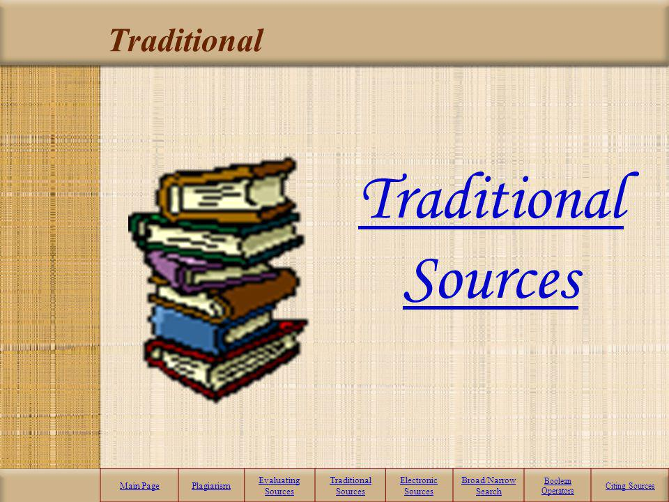 Traditional Sources Traditional Main Page Plagiarism