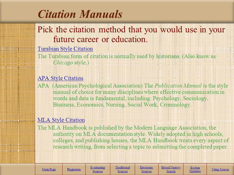 Citation Manuals Pick the citation method that you would use in your future career or education. Turabian Style Citation.
