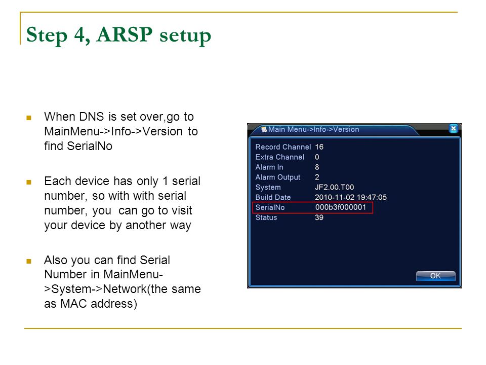 Step 4, ARSP setup When DNS is set over,go to MainMenu->Info->Version to find SerialNo.