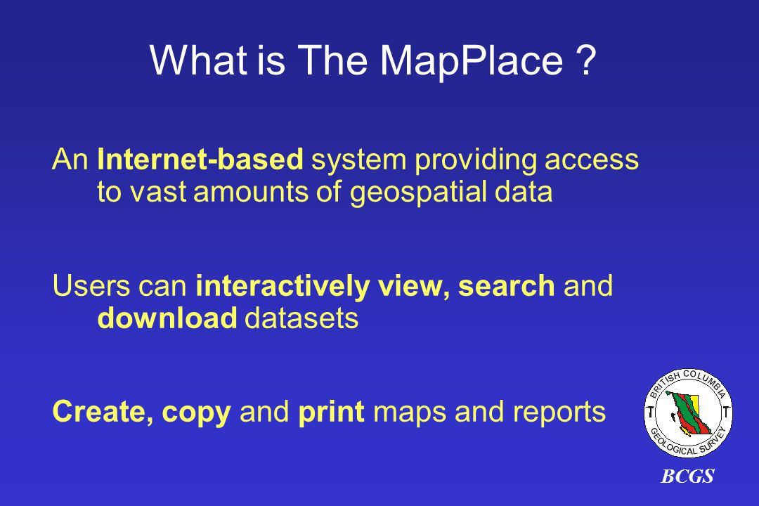 What is The MapPlace An Internet-based system providing access to vast amounts of geospatial data.