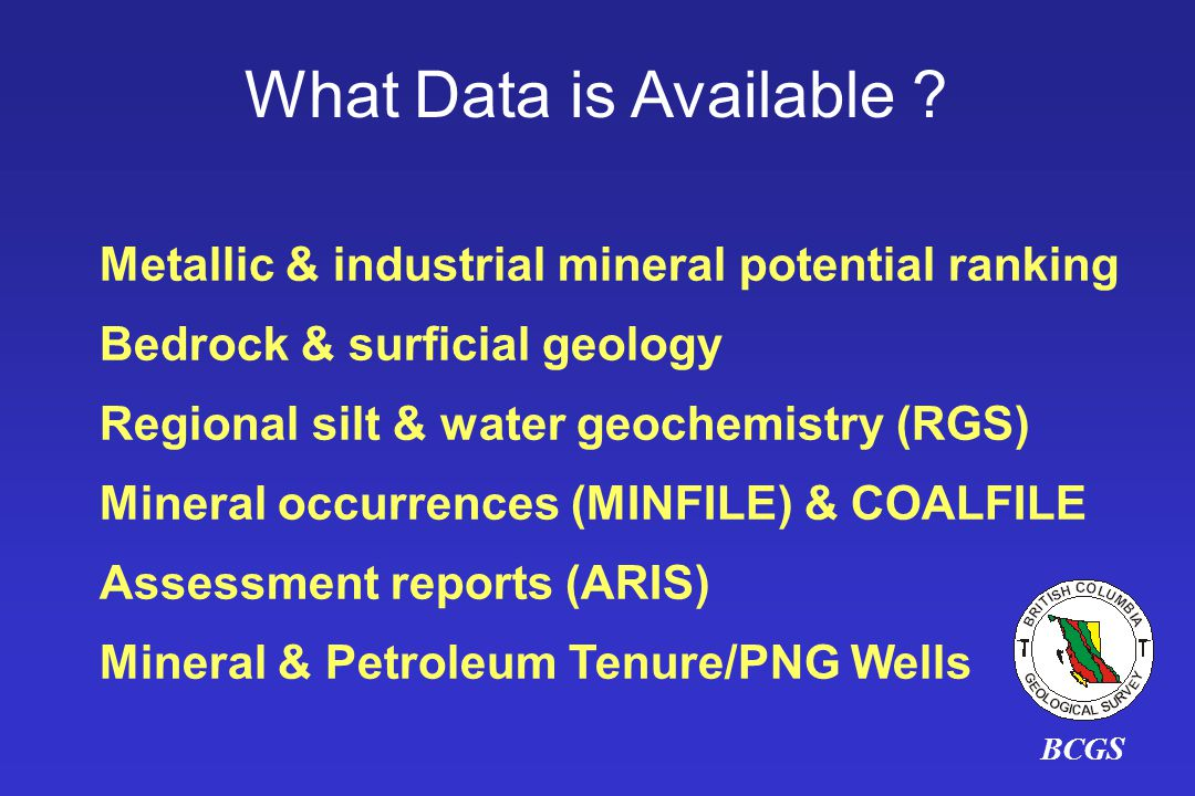 What Data is Available Metallic & industrial mineral potential ranking. Bedrock & surficial geology.