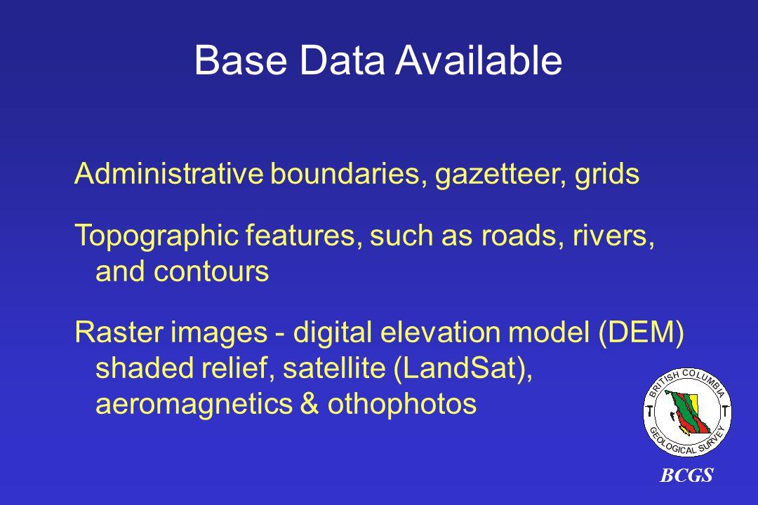 Base Data Available Administrative boundaries, gazetteer, grids