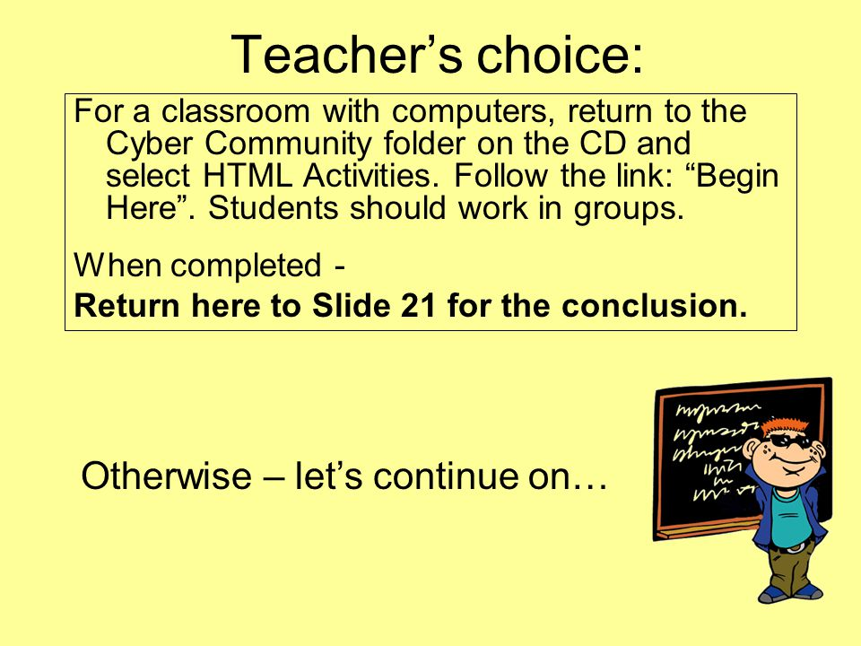 Teacher's choice: Otherwise – let's continue on…