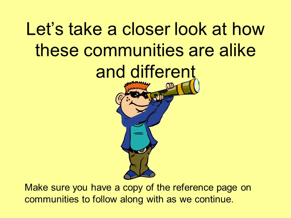Let's take a closer look at how these communities are alike and different