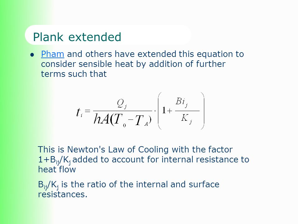 Plank extended Pham and others have extended this equation to consider sensible heat by addition of further terms such that.