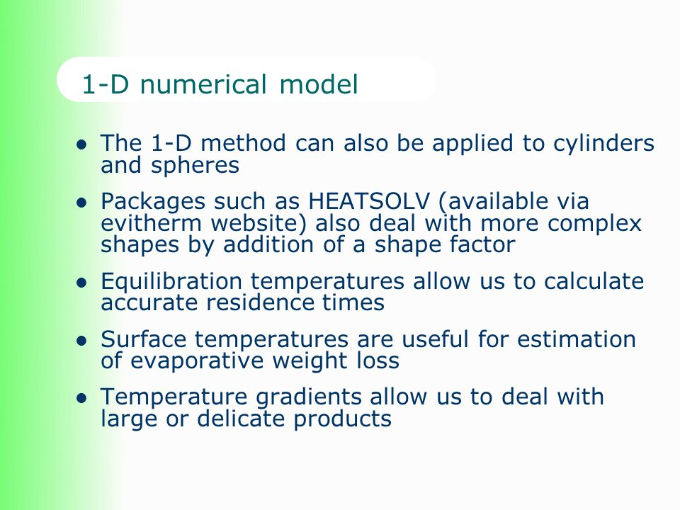 1-D numerical model The 1-D method can also be applied to cylinders and spheres.