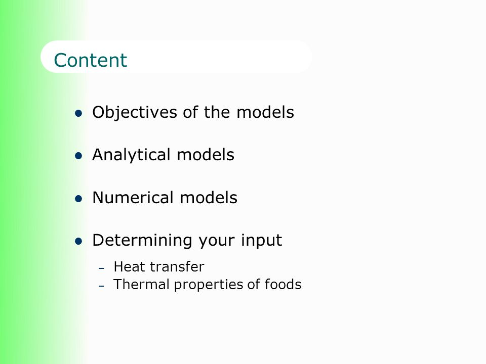 Content Objectives of the models Analytical models Numerical models
