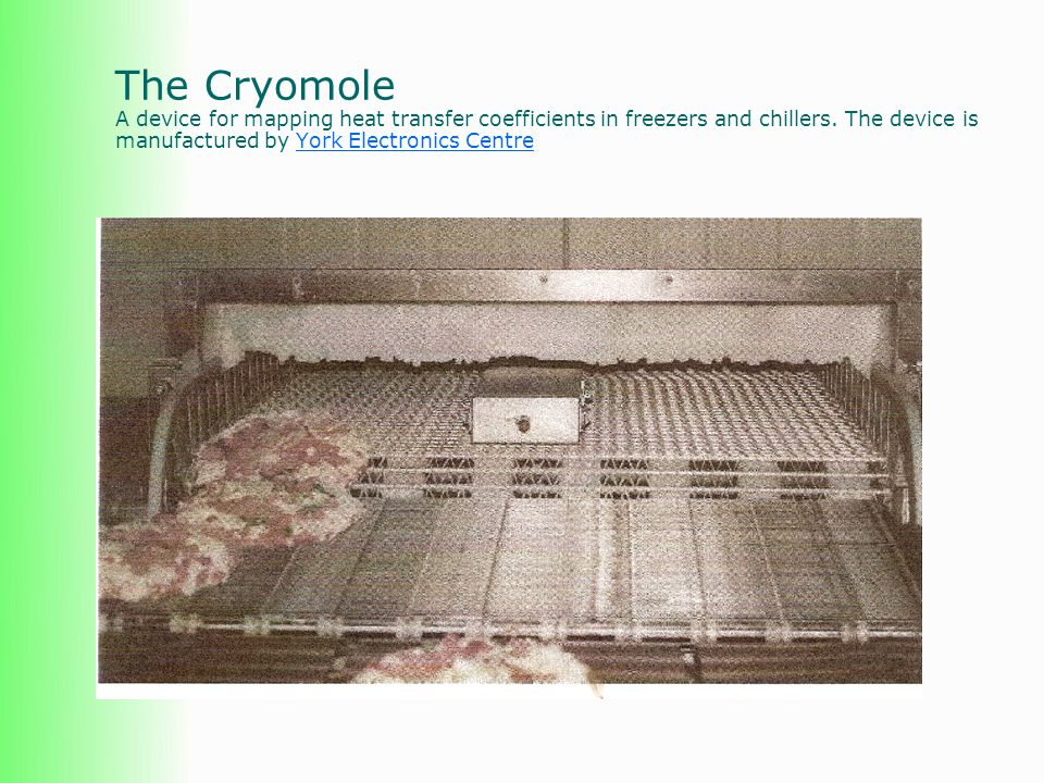 The Cryomole A device for mapping heat transfer coefficients in freezers and chillers.