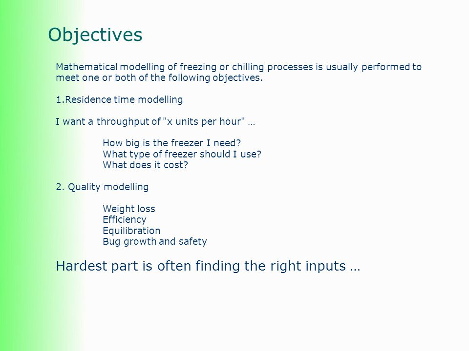 Objectives Hardest part is often finding the right inputs …