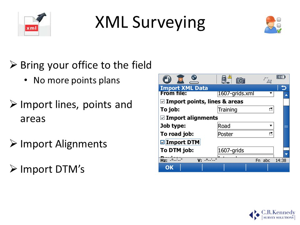 XML Surveying Bring your office to the field