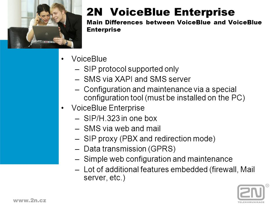 2N VoiceBlue Enterprise Main Differences between VoiceBlue and VoiceBlue Enterprise