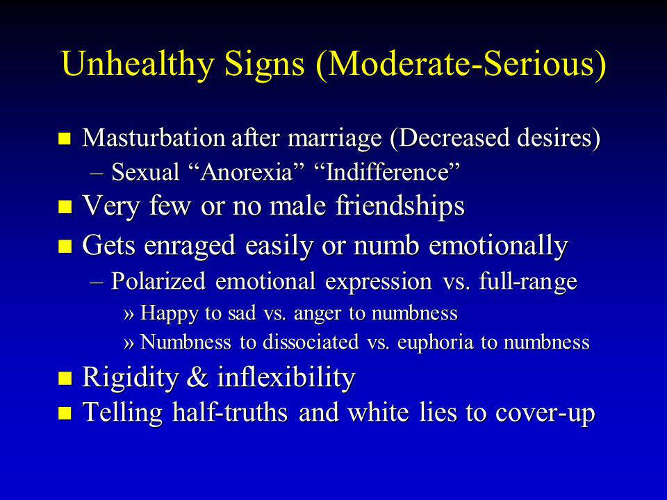 Unhealthy Signs (Moderate-Serious)