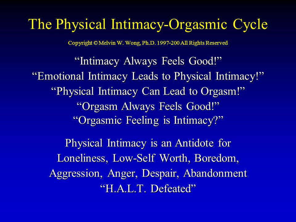 The Physical Intimacy-Orgasmic Cycle Copyright © Melvin W. Wong, Ph. D