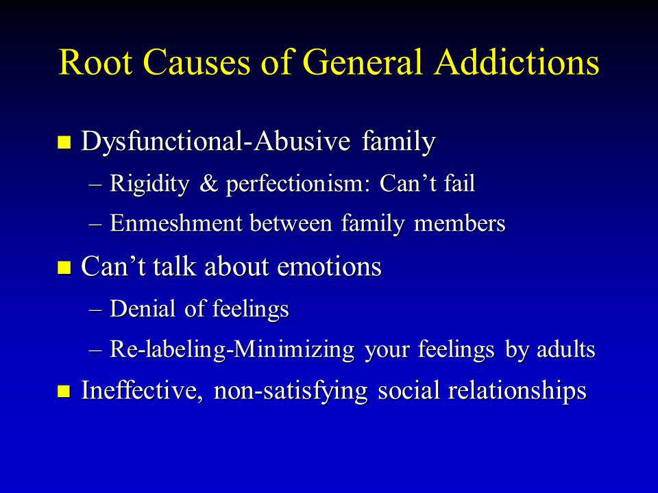 Root Causes of General Addictions
