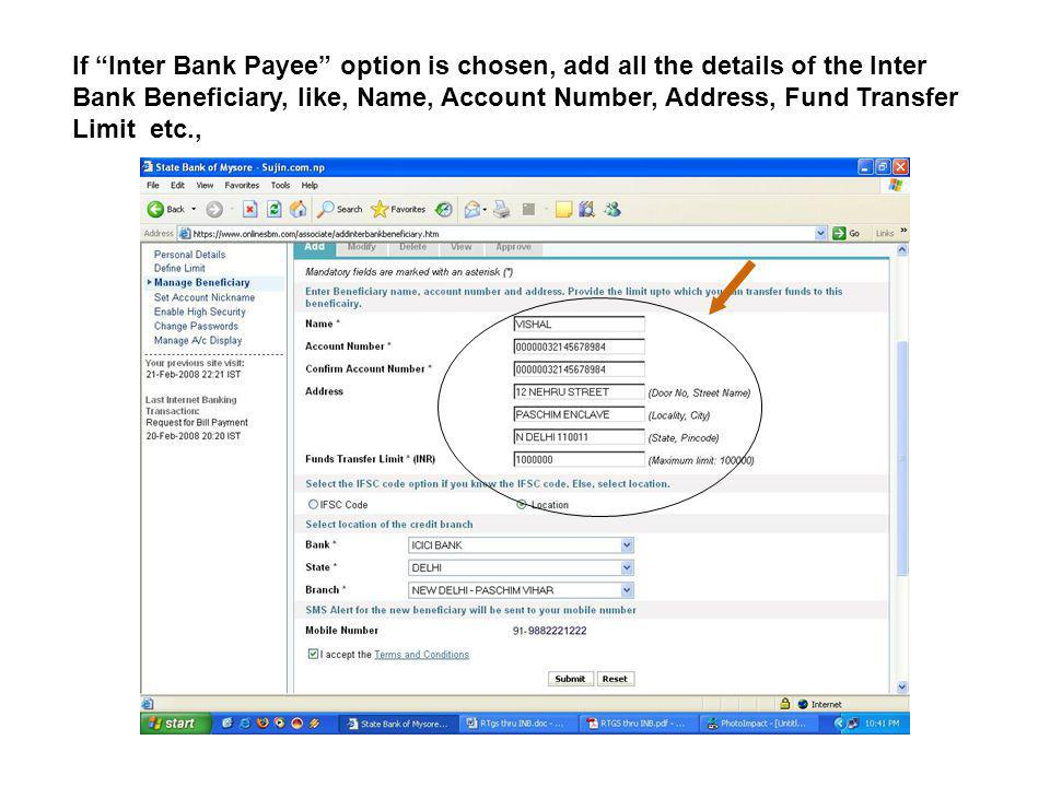 If Inter Bank Payee option is chosen, add all the details of the Inter Bank Beneficiary, like, Name, Account Number, Address, Fund Transfer Limit etc.,