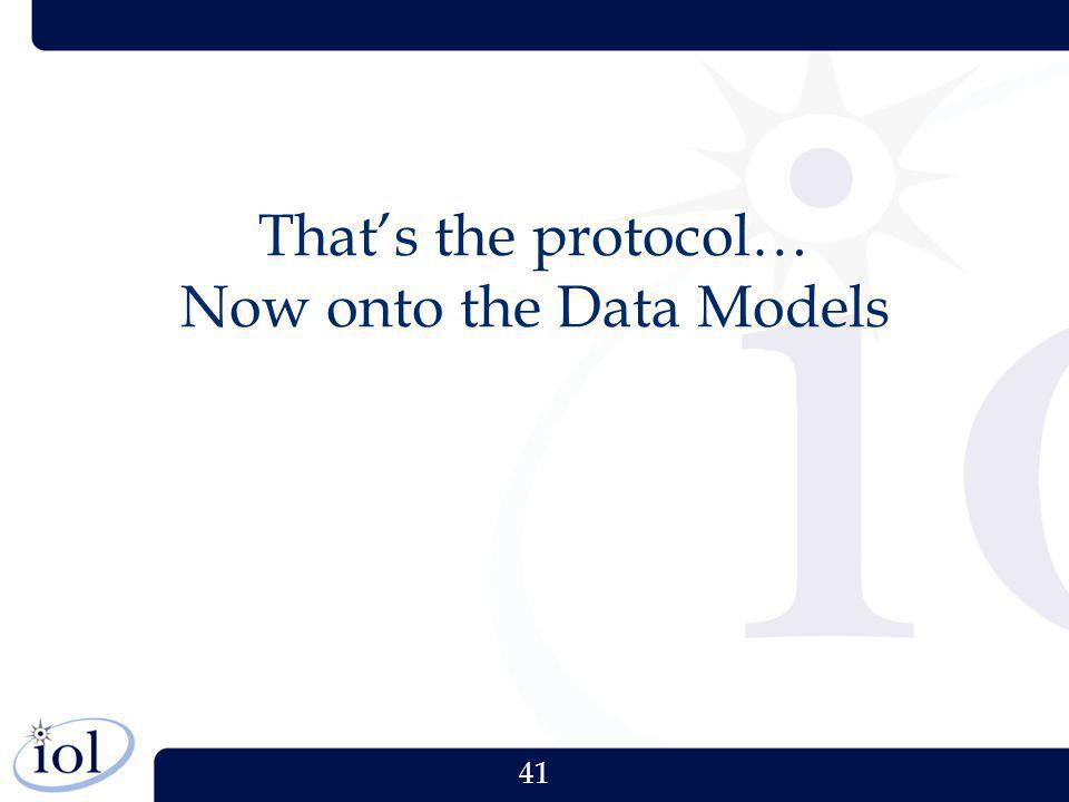 That's the protocol… Now onto the Data Models