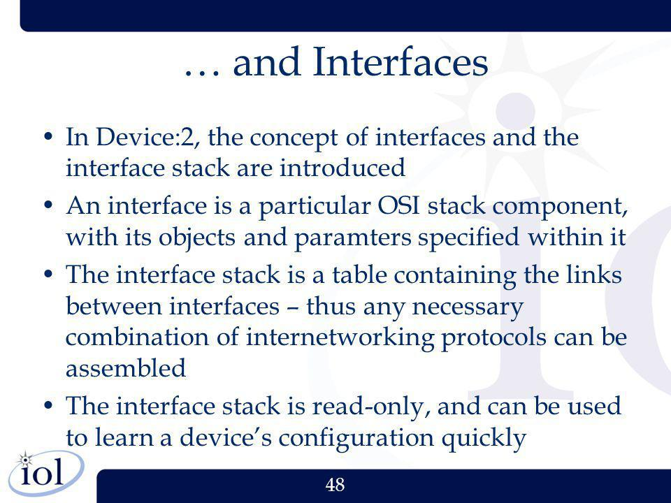 … and Interfaces In Device:2, the concept of interfaces and the interface stack are introduced.
